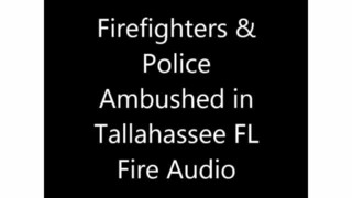 Audio of ambush at Tallahassee fire
